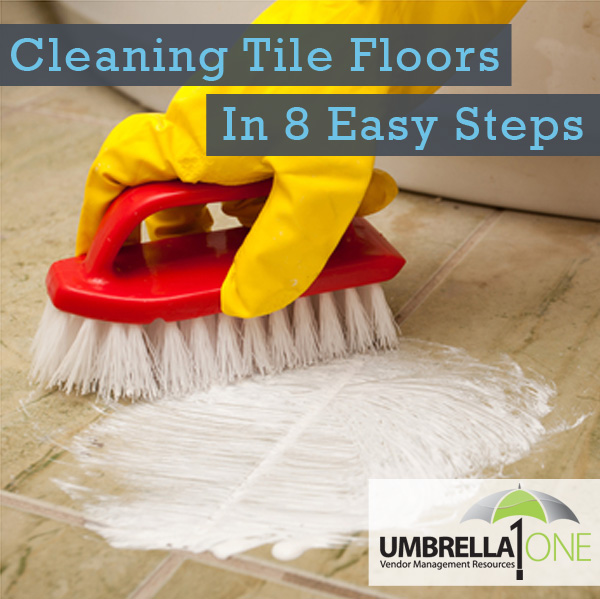 How To Clean Tile Floors In 8 Easy Steps UmbrellaOne Chicago IL