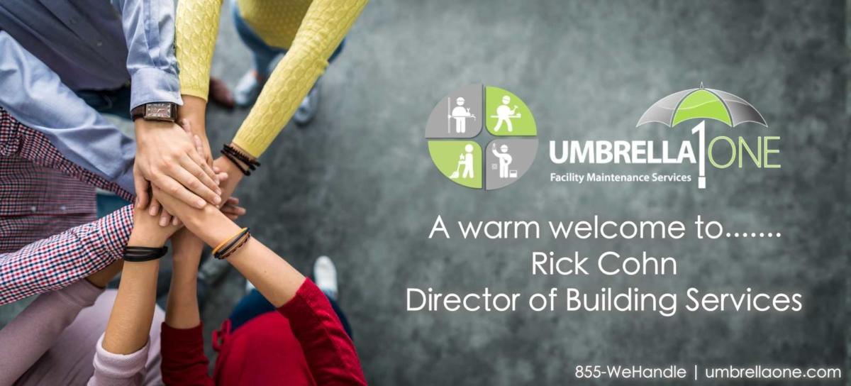 National facility maintenance company, UmbrellaOne, names Rick Cohn as Director of Building Services