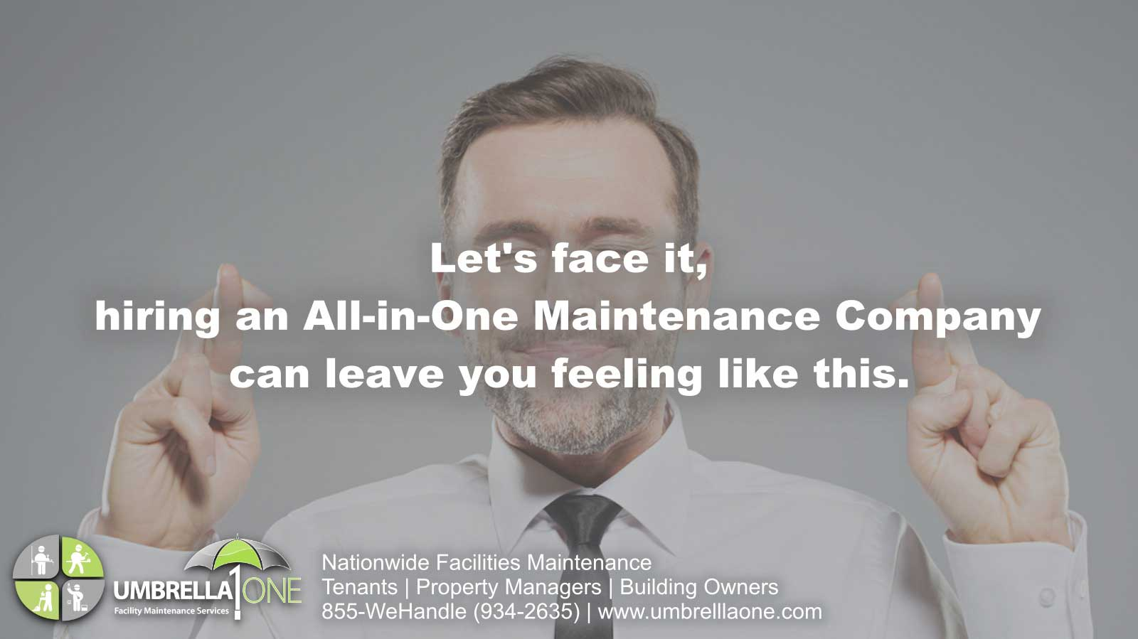 caption: let's face it, hiring an all in one maintenance company can leave you feeling like this (fingers crossed)